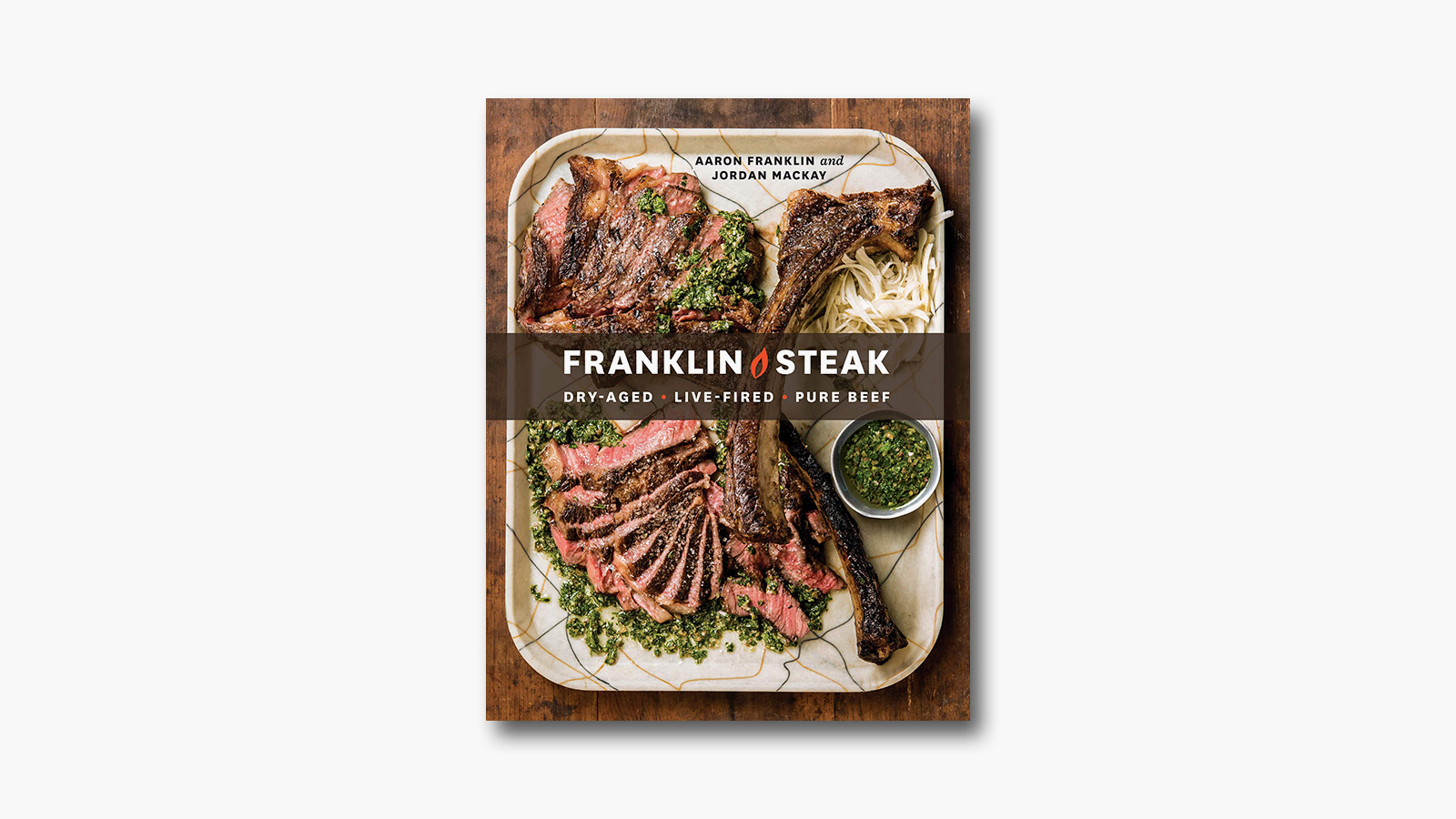 'Franklin Steak' by Aaron Franklin & Jordan Mackay