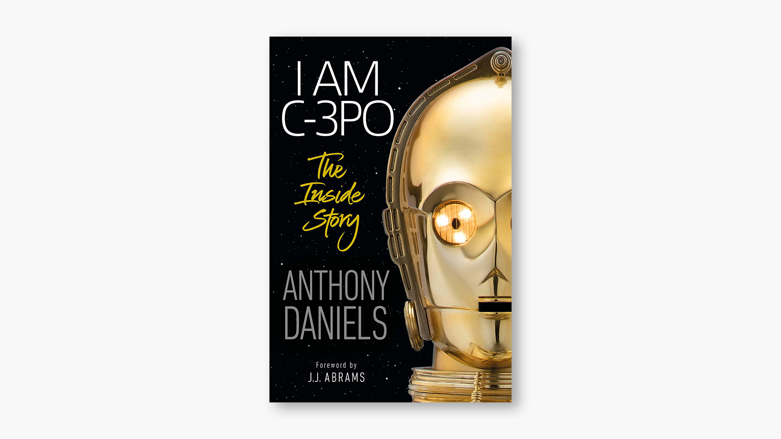 'I Am C-3PO - The Inside Story' by Anthony Daniels