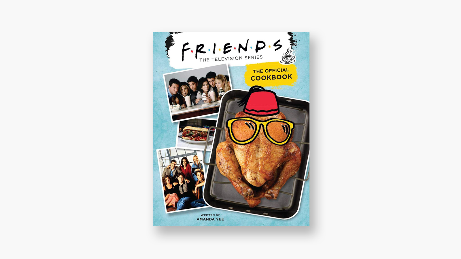 'Friends: The Official Cookbook' by Amanda Yee